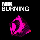 Play & Download Burning by MK | Napster