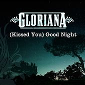Play & Download [Kissed You] Good Night by Gloriana | Napster