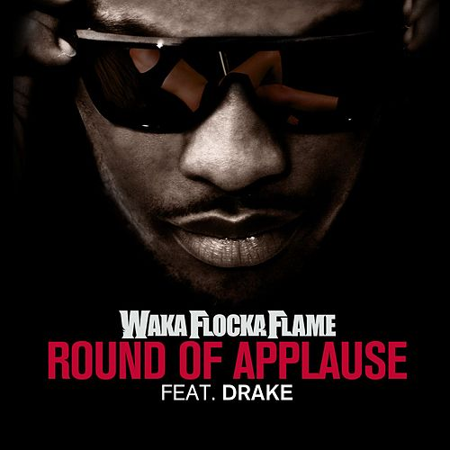 Play & Download Round Of Applause by Waka Flocka Flame | Napster