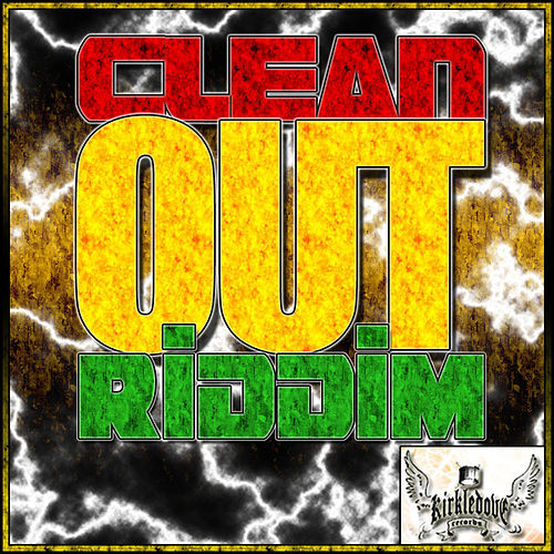 Clean Out Riddim by Various Artists
