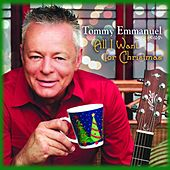 All I Want For Christmas by Tommy Emmanuel