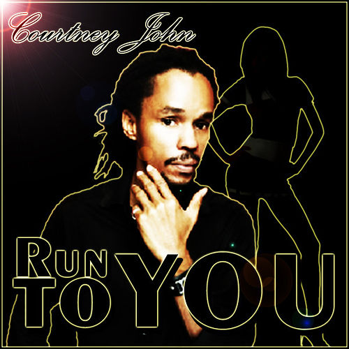 Play & Download Run To You by Courtney John | Napster