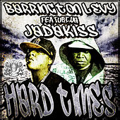 Play & Download BaHard Times feat. Jadakiss by Barrington Levy | Napster