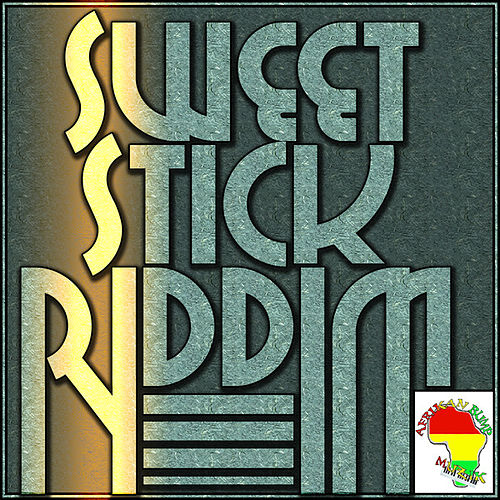 Sweet Stick Riddim by Various Artists