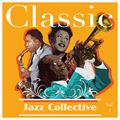 Classic Jazz Collective  Volume 1 by Various Artists