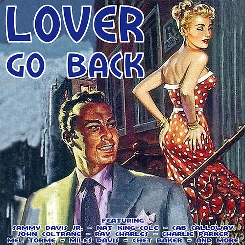 Play & Download Lover Go Back by Various Artists | Napster