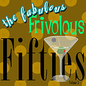 Play & Download The Fabulous Frivolous Fifties  Volume 3 by Various Artists | Napster