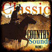 Play & Download Classic Country Sounds  Volume 1 by Various Artists | Napster