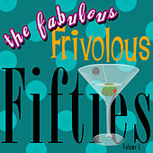 The Fabulous Frivolous Fifties  Volume 4 by Various Artists