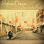 Play & Download Before Dawn - Jazz on the Road by Various Artists | Napster