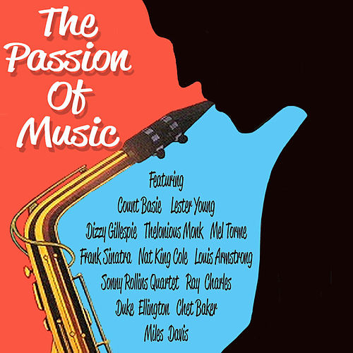 Play & Download The Passion of Music by Various Artists | Napster