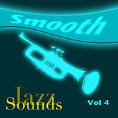 Play & Download Smooth Jazz Sounds  Volume 4 by Various Artists | Napster