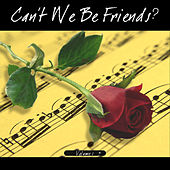 Play & Download Can`t We Be Friends by Various Artists | Napster