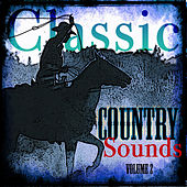 Play & Download Classic Country Sounds  Volume 2 by Various Artists | Napster