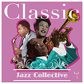 Classic Jazz Collective  Volume 3 von Various Artists