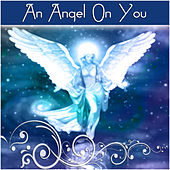 Play & Download An Angel On You by Various Artists | Napster