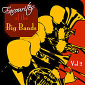 Favourites Of The Big Bands  Volume 1 by Various Artists