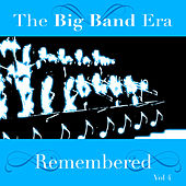 The Big Band Era Remembered  Volume 4 by Various Artists