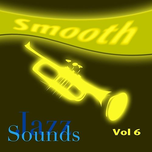 Smooth Jazz Sounds  Volume 6 by Various Artists