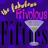 Play & Download The Fabulous Frivolous Fifties  Volume 2 by Various Artists | Napster