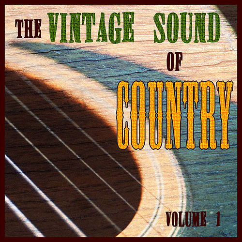 Play & Download The Vintage Sound Of Country  Volume 1 by Various Artists | Napster