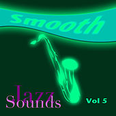 Smooth Jazz Sounds  Volume 5 by Various Artists