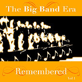 Play & Download The Big Band Era Remembered  Volume 1 by Various Artists | Napster