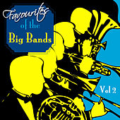 Favourites Of The Big Bands  Volume 2 by Various Artists