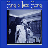 Play & Download Sing a Jazz Song by Various Artists | Napster