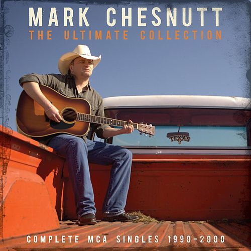 The Ultimate Collection by Mark Chesnutt