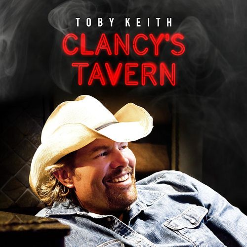 Clancy's Tavern - Single by Toby Keith
