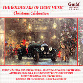 Play & Download The Golden Age of Light Music: Christmas Celebrations by Various Artists | Napster