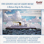The Golden Age of Light Music: A Return Trip to the Library by Various Artists