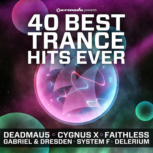 Play & Download 40 Best Trance Hits Ever by Various Artists | Napster
