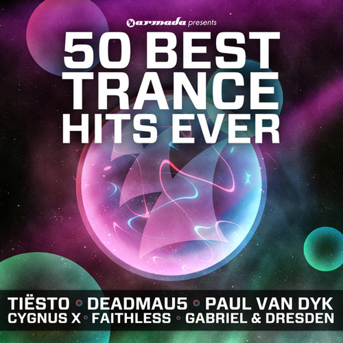 Play & Download 50 Best Trance Hits Ever by Various Artists | Napster
