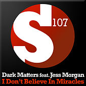 Play & Download I Don't Believe In Miracles by Dark Matters | Napster