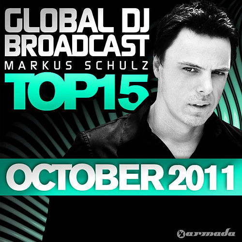 Play & Download Global DJ Broadcast Top 15 - October 2011 by Various Artists | Napster
