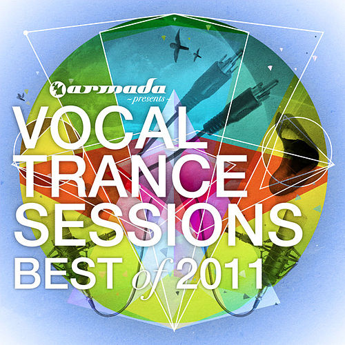 Vocal Trance Sessions - Best Of 2011 by Various Artists