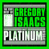 Play & Download Finest Platinum Reggae: The Very Best of Gregory Isaacs by Gregory Isaacs | Napster