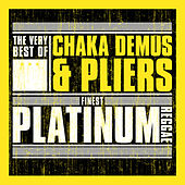 Finest Platinum Reggae: The Very Best of Chaka Demus And Pliers by Chaka Demus and Pliers