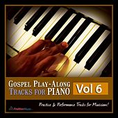 Play & Download Gospel Play-Along Tracks for Piano Vol. 6 by Fruition Music Inc. | Napster
