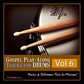 Play & Download Gospel Play-Along Tracks for Drums Vol. 6 by Fruition Music Inc. | Napster