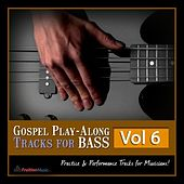Play & Download Gospel Play-Along Tracks for Bass Vol. 6 by Fruition Music Inc. | Napster