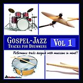 Play & Download Gospel Jazz Play Along Tracks for Drummers Vol.1 by Fruition Music Inc. | Napster