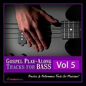 Gospel Play-Along Tracks for Bass Vol. 5 by Fruition Music Inc.