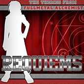 Requiems - The Themes of FullMetal Alchemist by Harajuku Nation