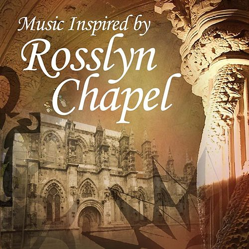 Rosslyn Chapel by Various Artists