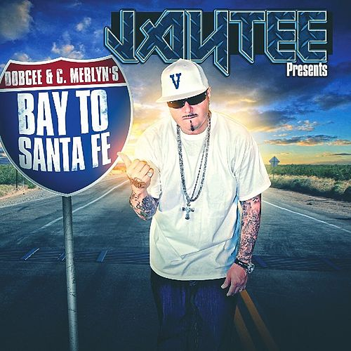 Play & Download Jay Tee Presents Bay To Santa Fe by Various Artists | Napster