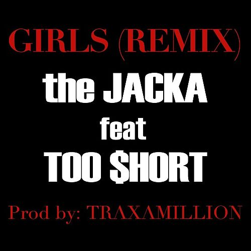 Play & Download Girls Remix (ft. Too $hort) - Single by The Jacka | Napster