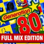 Play & Download Full Mix Edition : Le Meilleur Des Années 80 (Bonus : Album Complet Sur Le Dernière Piste) by Génération 80 | Napster